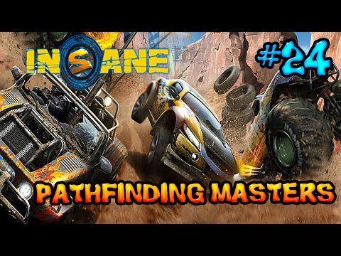 Insane 2: Part 24 - Pathfinding Masters
