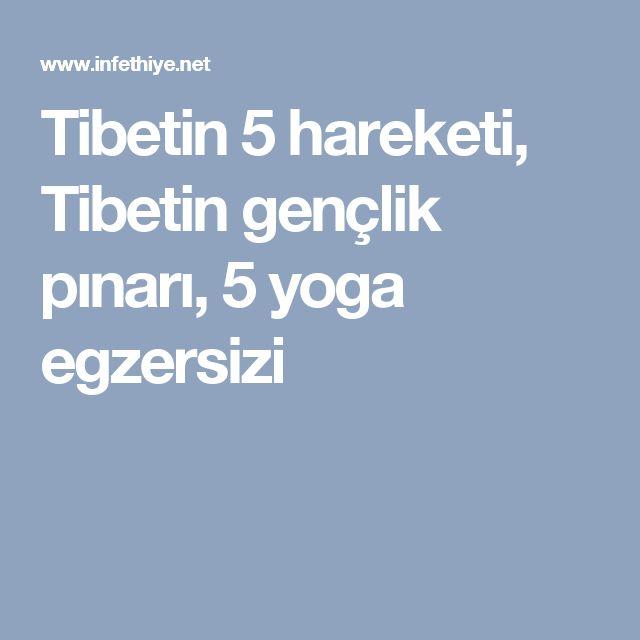 Tibetin 5 hareketi, Tibetin gençlik pınarı, 5 yoga egzersizi