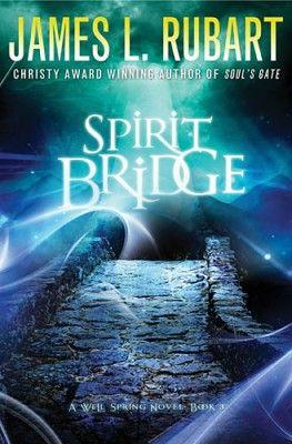 Spirit Bridge, James L. Rubart