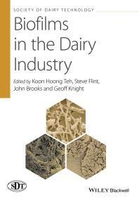 Biofilms in the Dairy Industry / Teh, Koon Hoong Flint, Steve Brooks, John Knight, Geoff