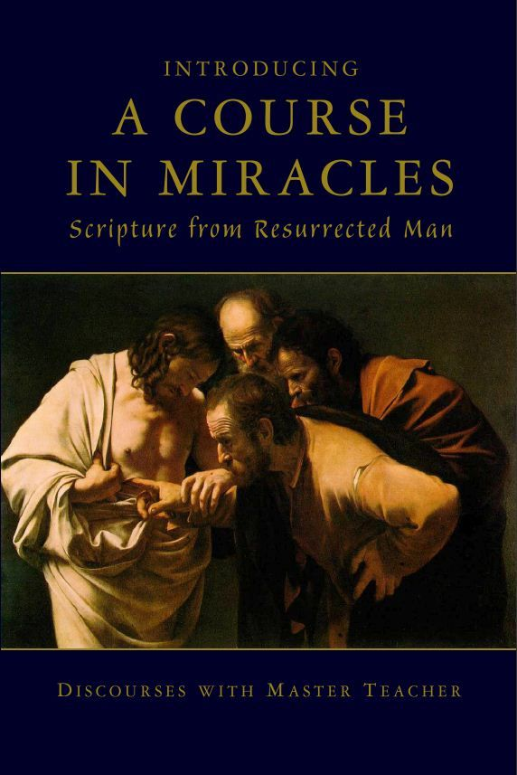 Amazon.com: Introducing A Course In Miracles: Scripture From Resurrected Man eBook: Master Teacher: Books