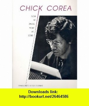 Chick Corea (Now He Sings, Now He Sobs) (9783892210146) Bill Dobbins , ISBN-10: 3892210144  , ISBN-13: 978-3892210146 ,  , tutorials , pdf , ebook , torrent , downloads , rapidshare , filesonic , hotfile , megaupload , fileserve