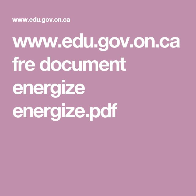 www.edu.gov.on.ca fre document energize energize.pdf