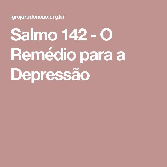 Salmo 142 - O Remédio para a Depressão