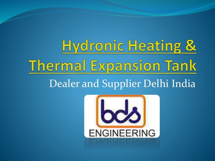 Hydronic heating & Thermal expansion tank Supplier and Manufacturer India by bdsblairs via slideshare