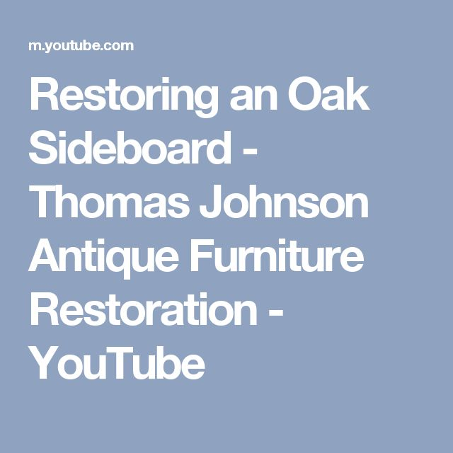 Restoring an Oak Sideboard - Thomas Johnson Antique Furniture Restoration - YouTube