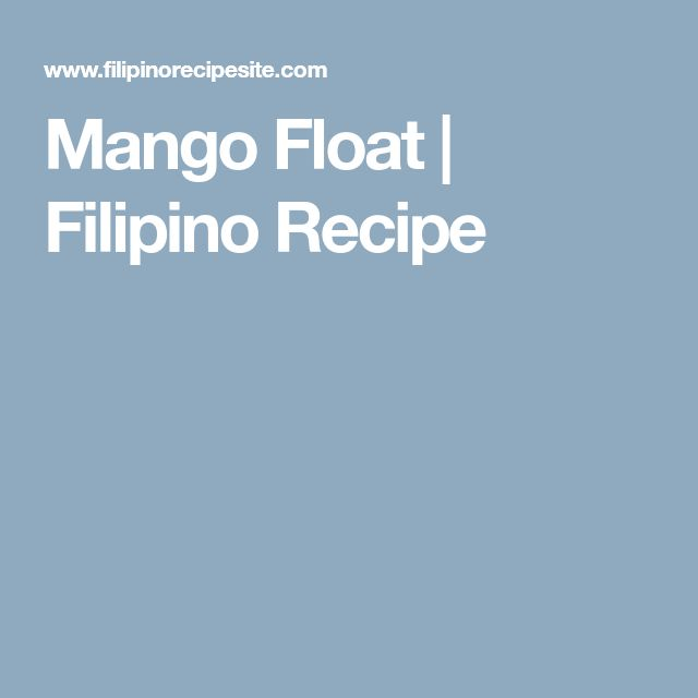 Mango Float | Filipino Recipe
