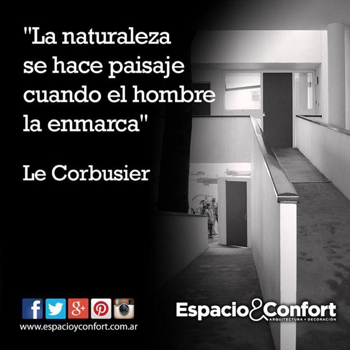 """En el 50º Aniversario de la muerte de #LeCorbusier le dejamos esta frase del genial maestro de la #arquitectura #FRASES """"La naturaleza se hace paisaje cuando el hombre la enmarca"""" Le Corbusier"""