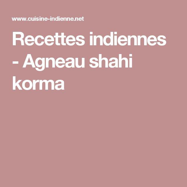 Recettes indiennes - Agneau shahi korma