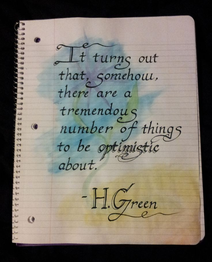 """It turns out that, somehow, there are a tremendous number of things to be optimistic about."" - Hank Green"