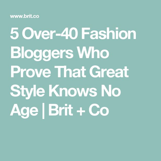 5 Over-40 Fashion Bloggers Who Prove That Great Style Knows No Age | Brit + Co