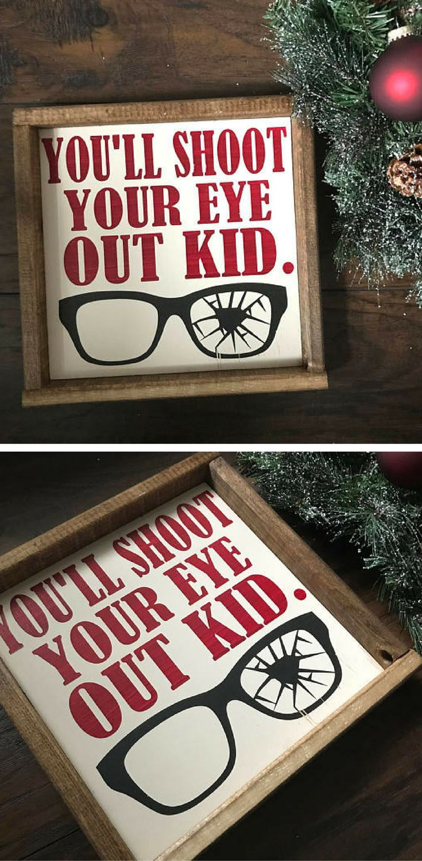 You'll Shoot Your Eye Out sign -  A Christmas Story - Christmas Classics - Christmas Movie Quote - Christmas Sign - Rustic Christmas decor #ad
