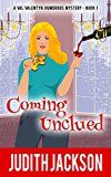 Free Kindle Book -   Coming Unclued (A Val Valentyn Humorous Mystery Book 1)