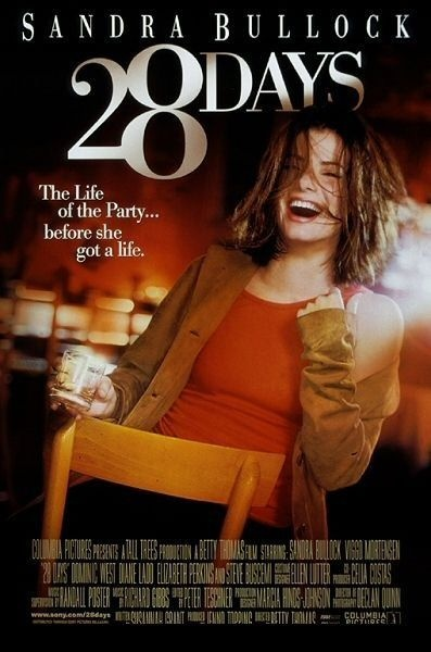 """Sandra Bullock in """"28 Days"""" - Sandra shows her dramatic side in a very solid performance as a alcoholic who has to get herself together."""