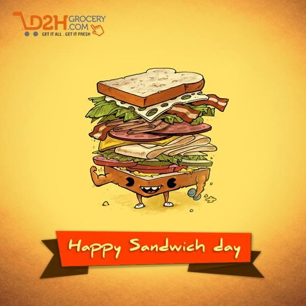 Life is like a Sandwich, the more you add to it, the better it becomes. Happy #SandwichDay.