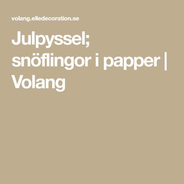 Julpyssel; snöflingor i papper | Volang