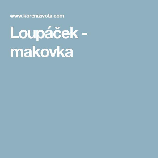 Loupáček - makovka