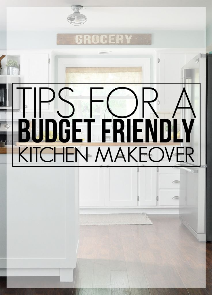 Tips For A Budget Friendly Kitchen Makeover Budgeting