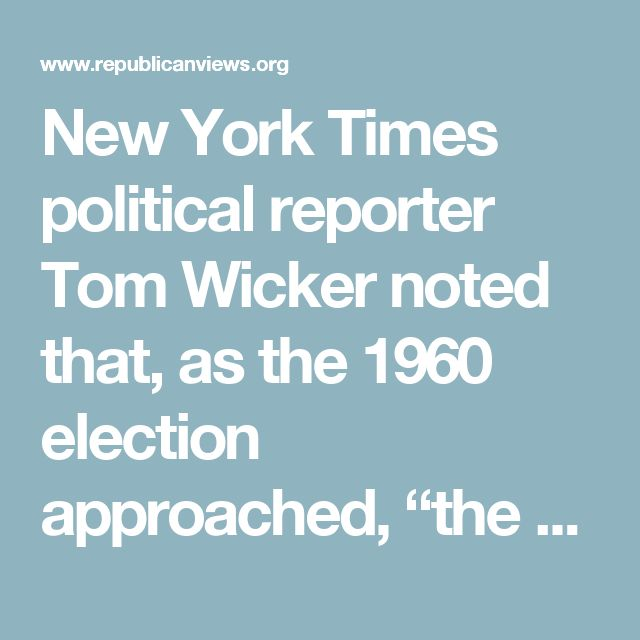 """New York Times political reporter Tom Wicker noted that, as the 1960 election approached, """"the Rev. Martin Luther King, Jr. had volunteered to lead a voter registration drive among blacks, which King thought would produce many new Republican voters."""" Much of the media at the time speculated on this issue as well, with The Reporter Magazine stating """"It is open secret among many Negroes that the Rev. Martin Luther King, if he were to speak out on the subject, would probably indicate a…"""
