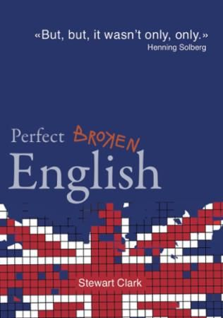 """Perfect broken English"" av Stewart Clark"