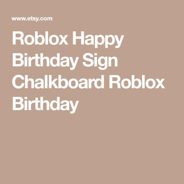 Roblox Happy Birthday Sign Chalkboard Roblox Birthday