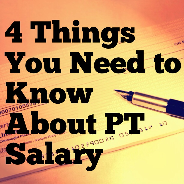 Four Things You Need to Know About PT Salary Salary, How