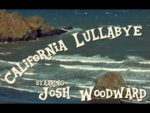 California Lullabye ~ By Josh Woodward
