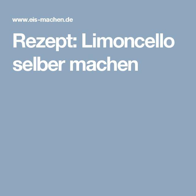 Rezept: Limoncello selber machen