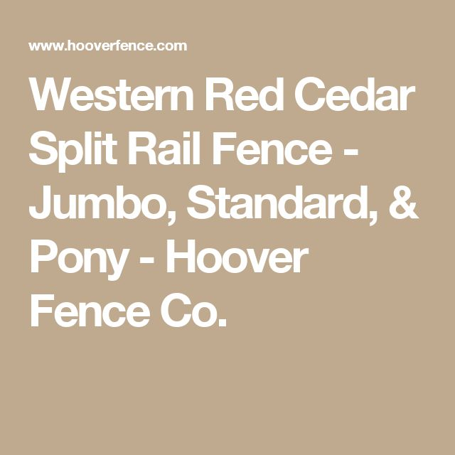 Western Red Cedar Split Rail Fence - Jumbo, Standard, & Pony - Hoover Fence Co.