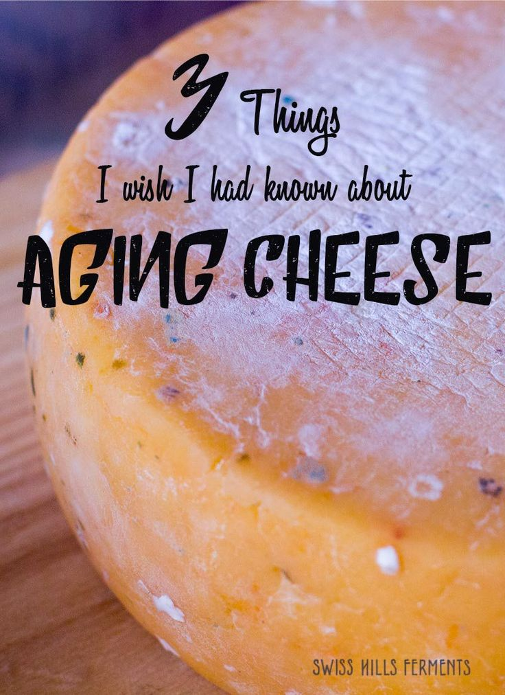 3 Things I wish I had known about Aging Cheese-Swiss Hills Ferments