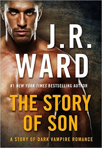 The Story of Son: A Dark Vampire Romance - Kindle edition by J. R. Ward. Paranormal Romance Kindle eBooks @ Amazon.com.