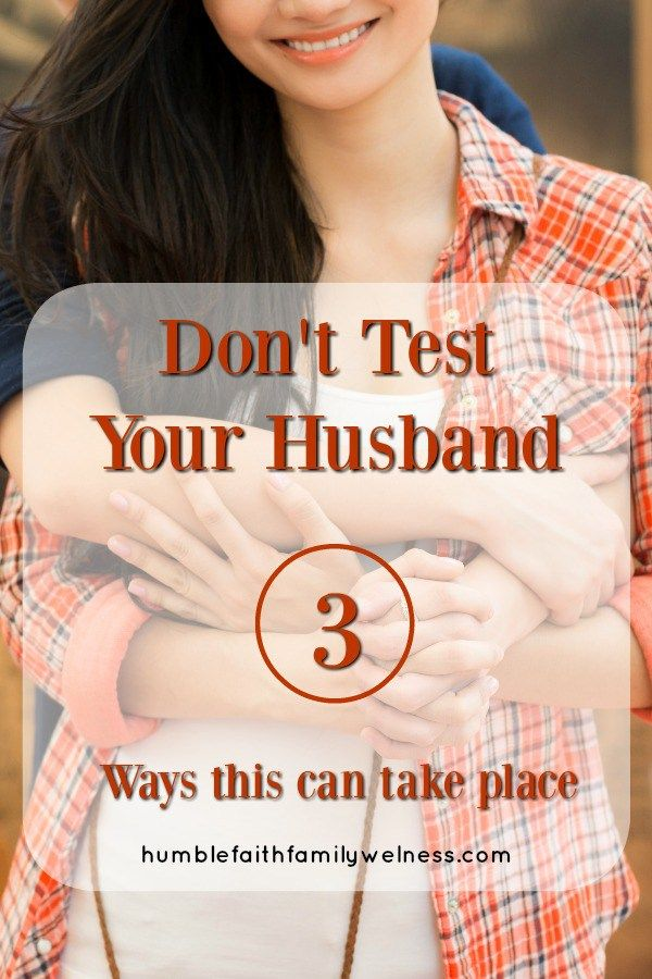 Don't test your husband. This often takes place in the areas of love, acts of service and observation. The test will only weaken your relationship as a test places you against your spouse. #ChristianMarriage #MarriageTips #GodlyWives