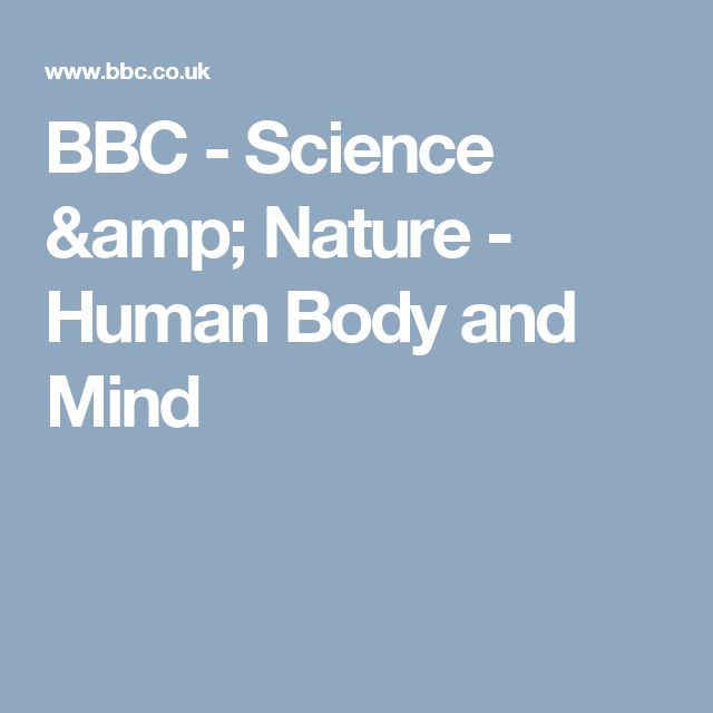 BBC - Science & Nature - Human Body and Mind