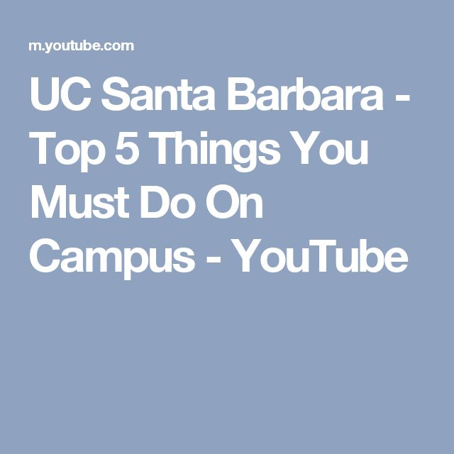 UC Santa Barbara - Top 5 Things You Must Do On Campus - YouTube
