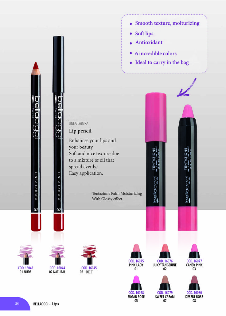 BELLA OGGI TENTAZIONE   PALM MOISTURIZING LIPSTICK SUGAR ROSE 05 The point of Bella Oggi Tentazione Moisturising Lipstick allows you apply the product quickly and easily, tracing your lips as you apply.  Jojoba oil. Karite butter. Sweet almond oil. Vitamin E. Fragrance free.  Made in Italy.