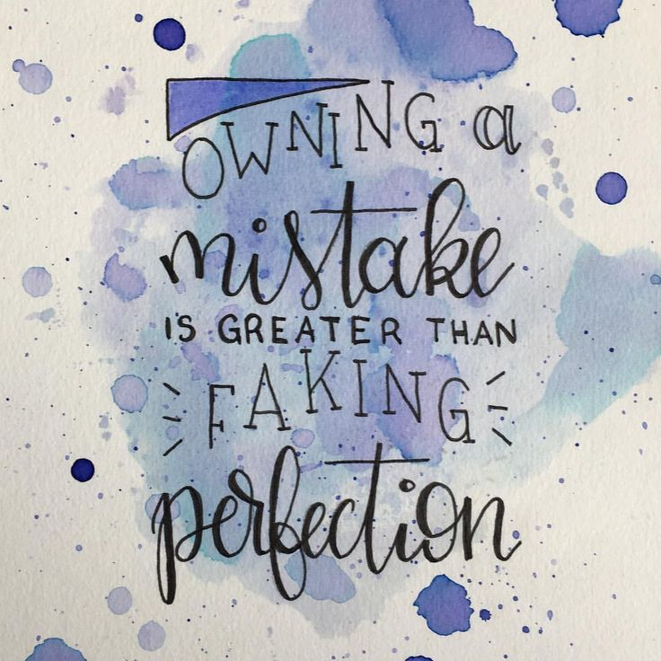 Lettering - Owning a mistake is greater than faking perfection quote