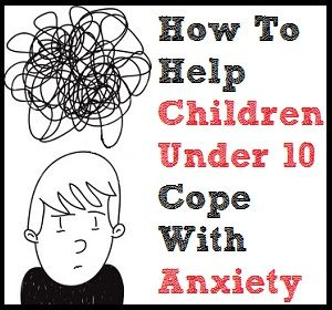 Managing anxiety in young children http://www.mommyedition.com/how-to-help-children-under-10-cope-with-anxiety