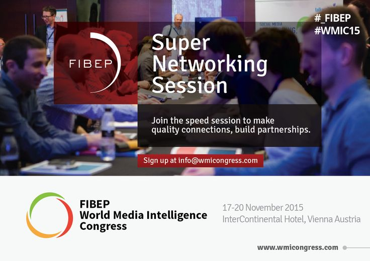 Don't miss the opportunity to connect with FIBEP members, create partnerships and talk about media monitoring at the Super Networking Session at the FIBEP WMIC15 in Vienna on the 17th of November.
