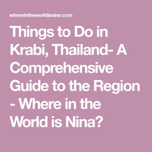 Things to Do in Krabi, Thailand- A Comprehensive Guide to the Region - Where in the World is Nina?