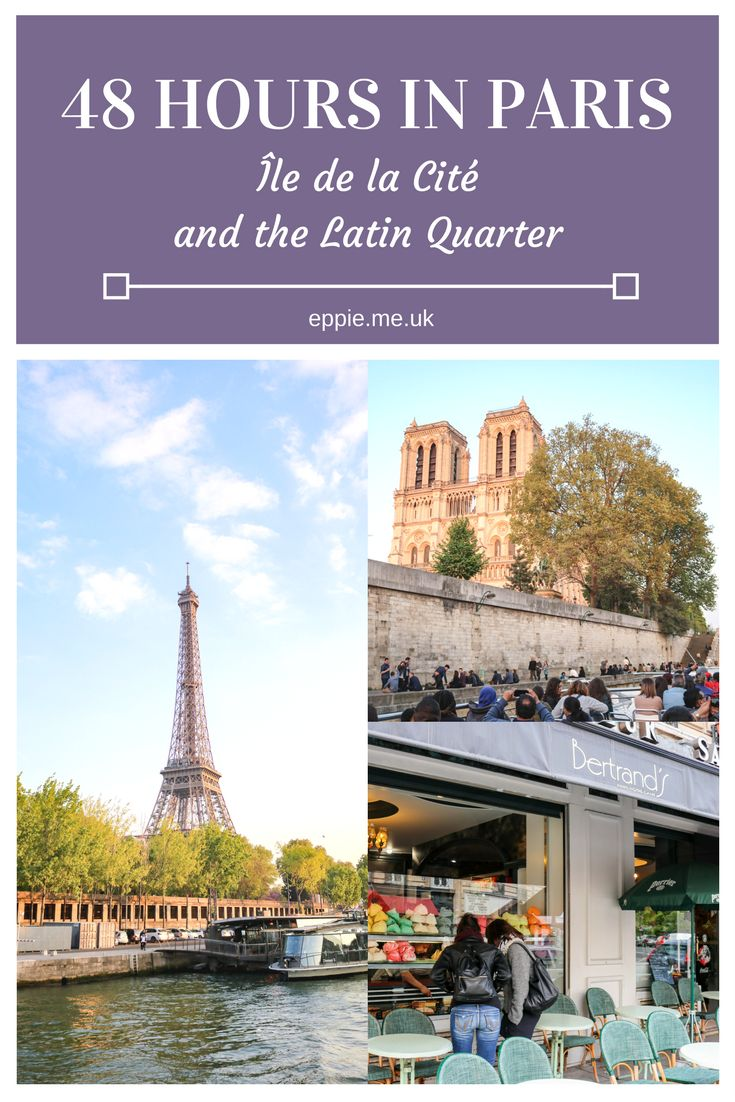 A guide to 48 hours in Paris including Ile de la Cite and the Latin Quarter. Explore Notre Dame, restaurants, bars and a river cruise.