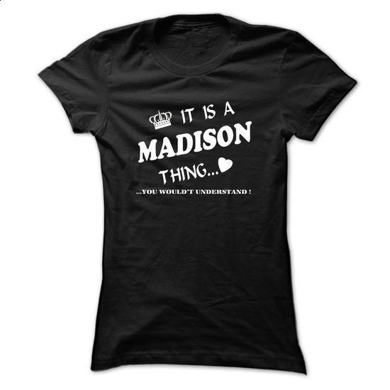 MADISON - Name - #geek t shirts #best sweatshirt. CHECK PRICE => https://www.sunfrog.com/LifeStyle/MADISON--Name.html?60505
