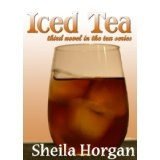 Iced Tea (Third Book in the Tea Series) (Kindle Edition)By Sheila Horgan