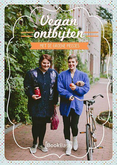 Vegan Ontbijten met de Groene Meisjes. (e-book)