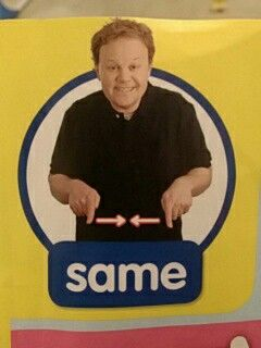 Same - Makaton / Sign / Mr Tumble / Something Special