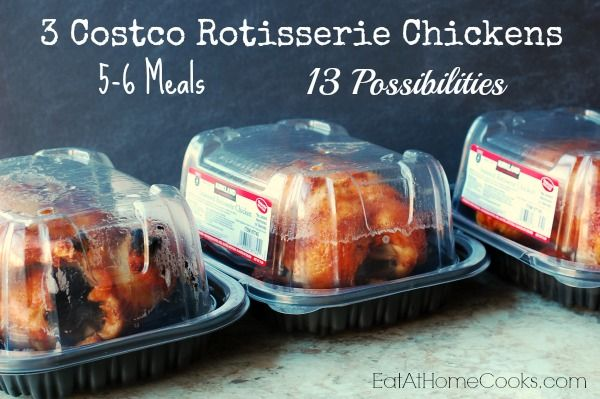 How to use rotisserie chicken to stock your freezer - 3 Costco Rotisserie Chickens yield 5-6 meals. 13 possible recipes