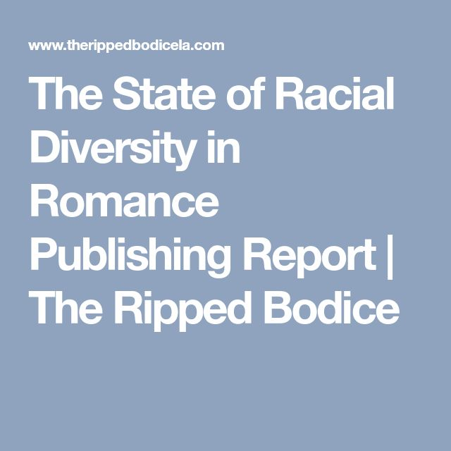 The State of Racial Diversity in Romance Publishing Report | The Ripped Bodice