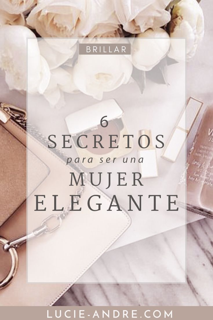 6 secrets to being an elegant woman - Image consultant, elegance specialist . Blogger Moda, Fashion Quotes, Fashion Tips, Girl Boss Quotes, Without Makeup, Life Motivation, Elegant Woman, Mary Kay, Better Life