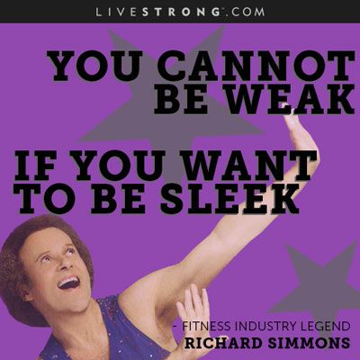 Fitness legend Richard Simmons (@theweightsaint) included these words of motivational wisdom in a moving poem: http://www.livestrong.com/slideshow/559081-20-top-trainers-best-motivational-quotes/#slide=9