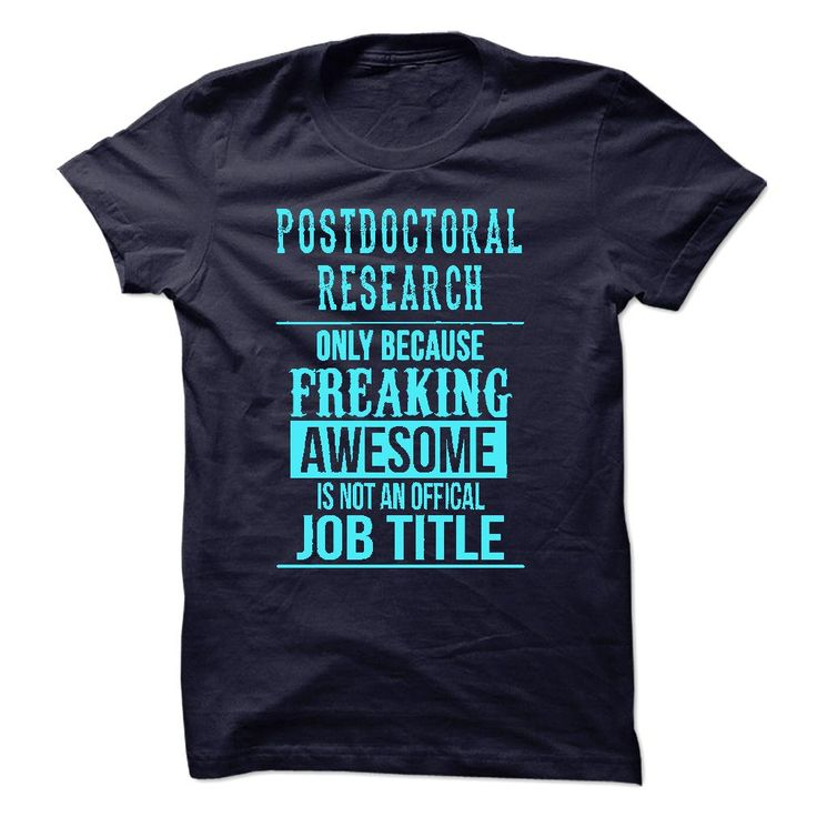 #administrators... Cool T-shirts (Nice T-Shirts) Postdoctoral Research . DiscountTshirts  Design Description: Postdoctoral Research solely as a result of freaking superior isn't an offical job title  If you do not completely love this design, you will SEARCH your favorite one by way...