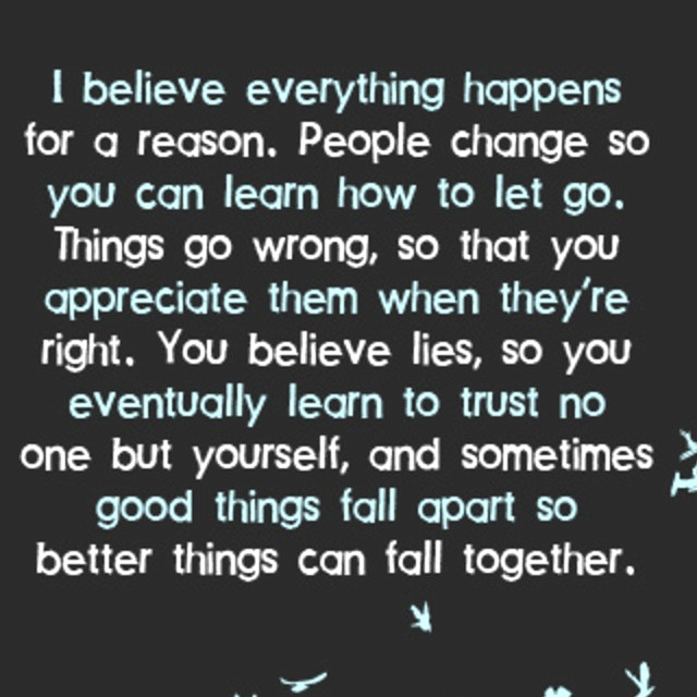 love this i believe everything happens for a reason